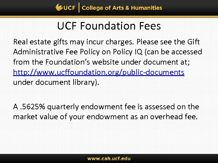 UCF Foundation Fees Real estate gifts may incur charges. Please see the Gift Administrative