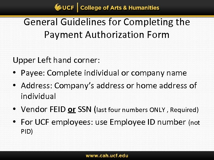 General Guidelines for Completing the Payment Authorization Form Upper Left hand corner: • Payee:
