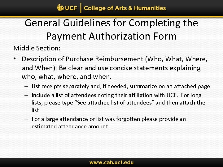 General Guidelines for Completing the Payment Authorization Form Middle Section: • Description of Purchase