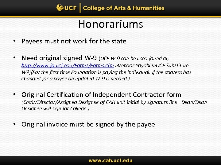 Honorariums • Payees must not work for the state • Need original signed W-9