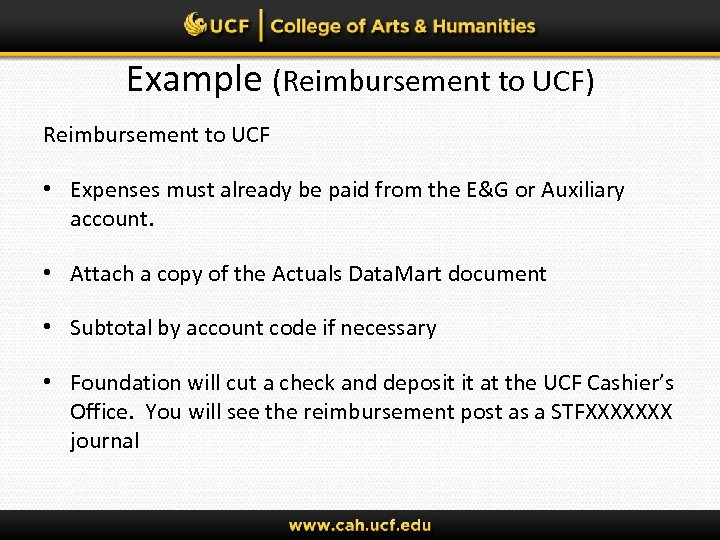 Example (Reimbursement to UCF) Reimbursement to UCF • Expenses must already be paid from