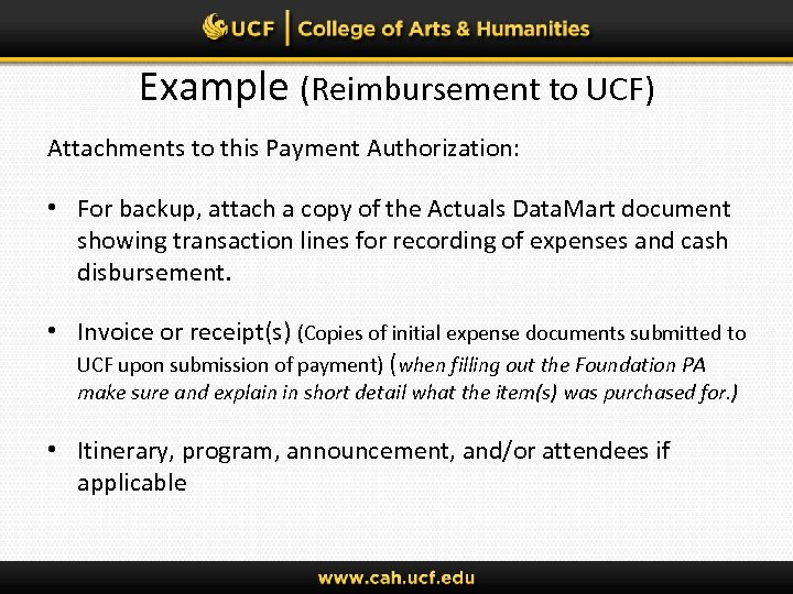 Example (Reimbursement to UCF) Attachments to this Payment Authorization: • For backup, attach a