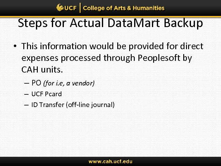 Steps for Actual Data. Mart Backup • This information would be provided for direct