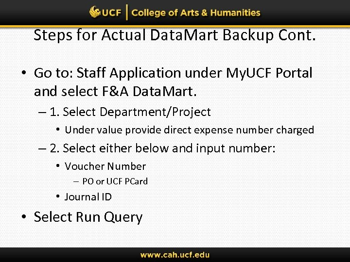 Steps for Actual Data. Mart Backup Cont. • Go to: Staff Application under My.