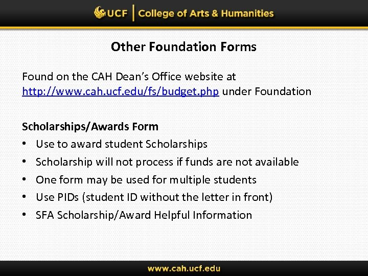 Other Foundation Forms Found on the CAH Dean's Office website at http: //www. cah.