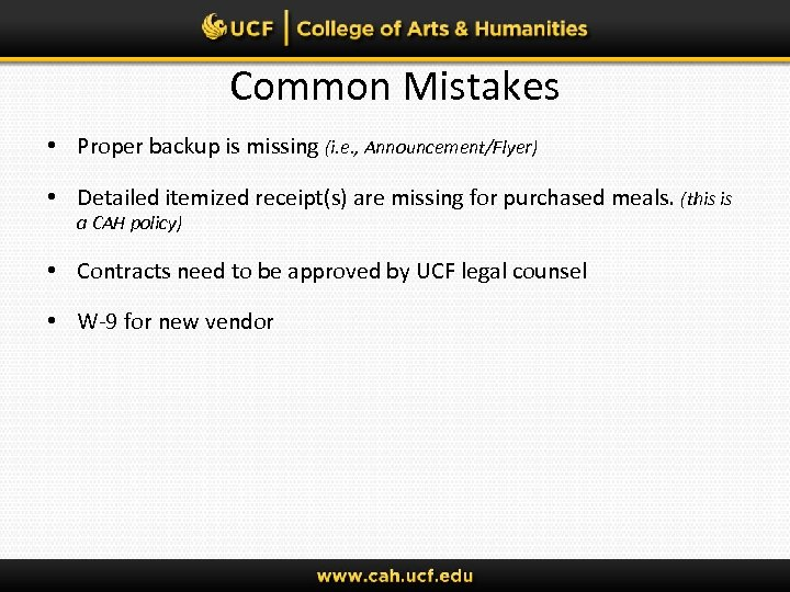 Common Mistakes • Proper backup is missing (i. e. , Announcement/Flyer) • Detailed itemized