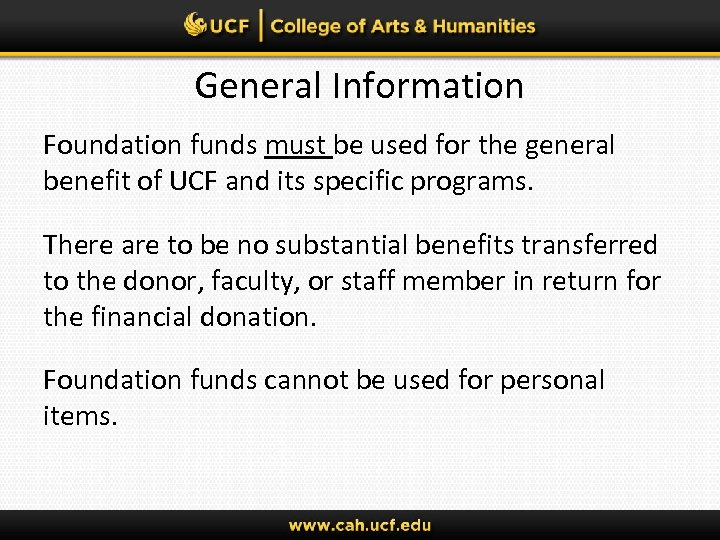 General Information Foundation funds must be used for the general benefit of UCF and