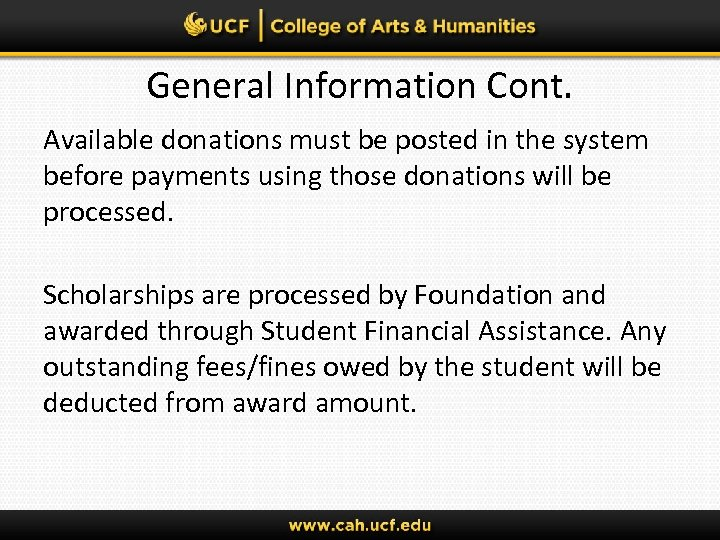 General Information Cont. Available donations must be posted in the system before payments using