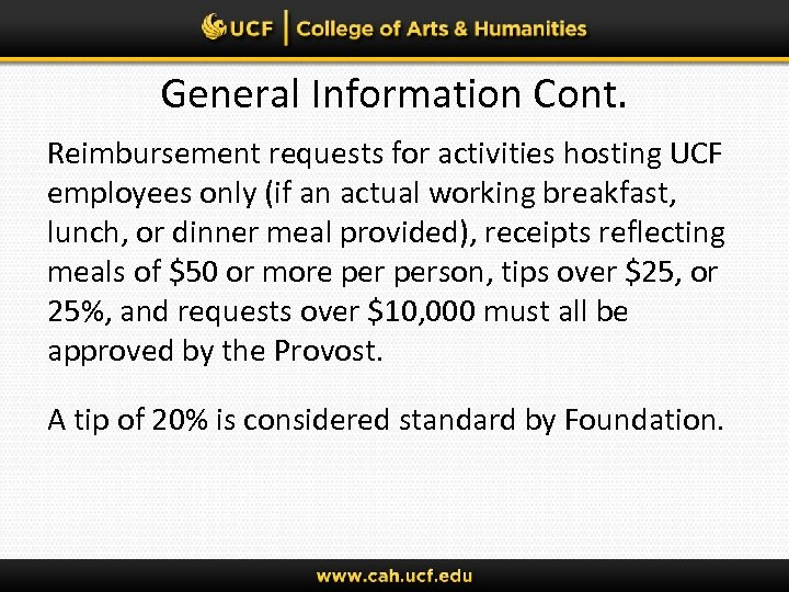 General Information Cont. Reimbursement requests for activities hosting UCF employees only (if an actual