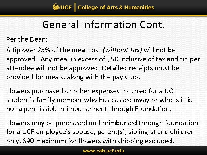 General Information Cont. Per the Dean: A tip over 25% of the meal cost
