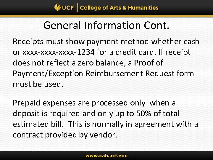 General Information Cont. Receipts must show payment method whether cash or xxxx-xxxx-1234 for a
