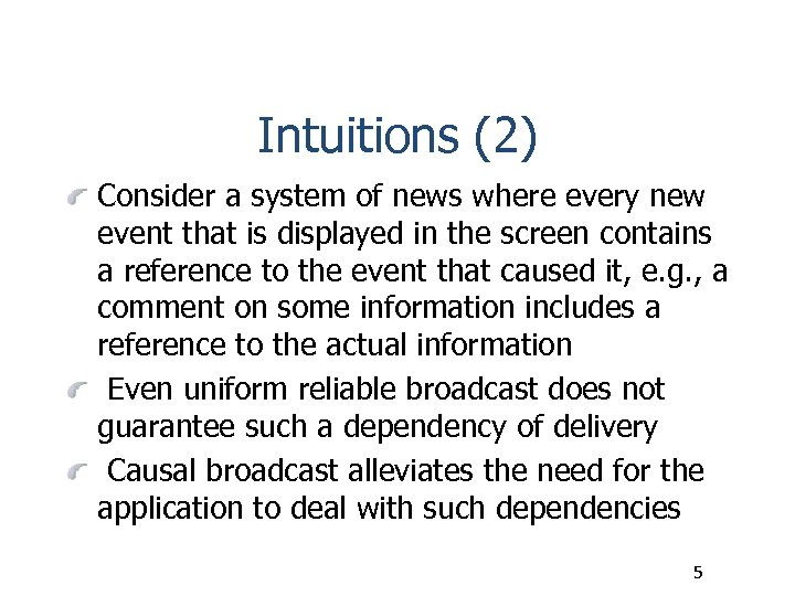 Intuitions (2) Consider a system of news where every new event that is displayed