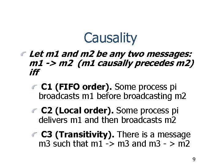 Causality Let m 1 and m 2 be any two messages: m 1 ->