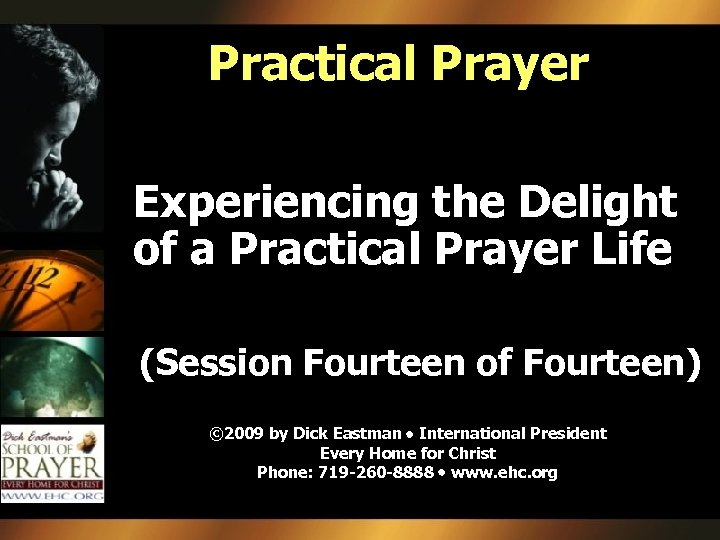 Practical Prayer Experiencing the Delight of a Practical Prayer Life (Session Fourteen of Fourteen)