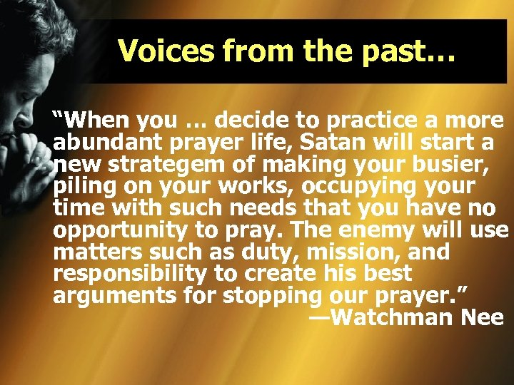 "Voices from the past… ""When you … decide to practice a more abundant prayer"