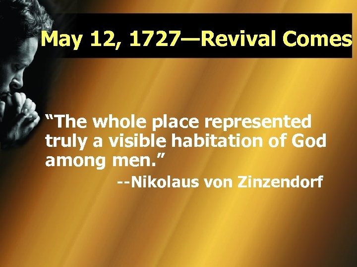 "May 12, 1727—Revival Comes ""The whole place represented truly a visible habitation of God"