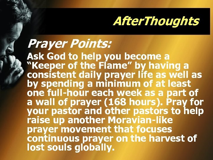 "After. Thoughts Prayer Points: Ask God to help you become a ""Keeper of the"
