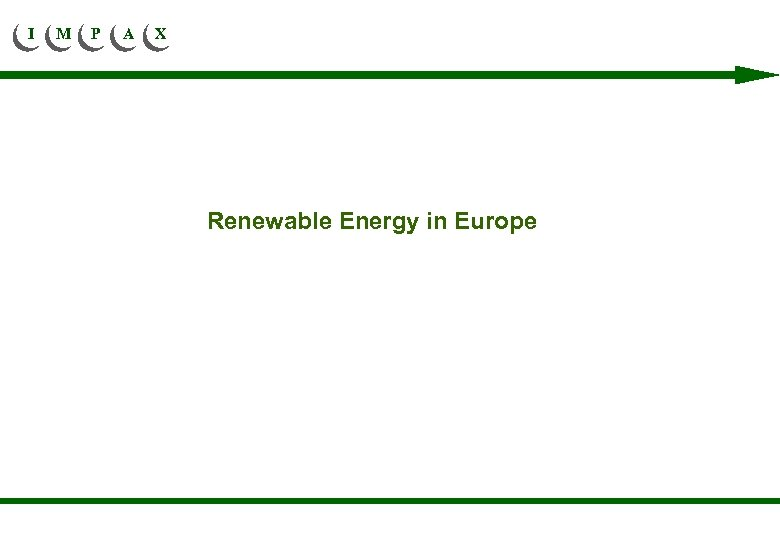 I M P A X Renewable Energy in Europe