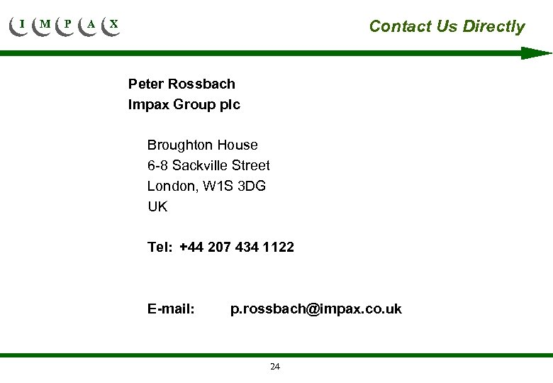 I M P A Contact Us Directly X Peter Rossbach Impax Group plc Broughton