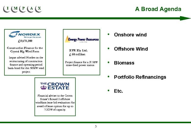 I M P A A Broad Agenda X • Onshore wind £ 19, 575,
