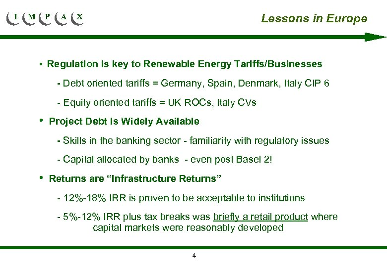 I M P A Lessons in Europe X • Regulation is key to Renewable