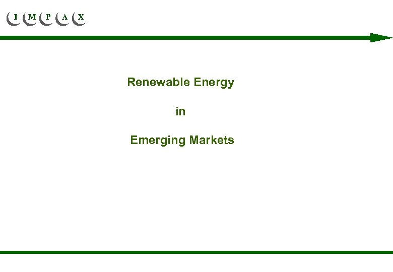 I M P A X Renewable Energy in Emerging Markets