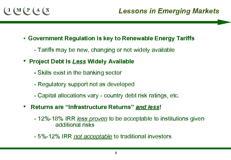 I M P A Lessons in Emerging Markets X • Government Regulation is key