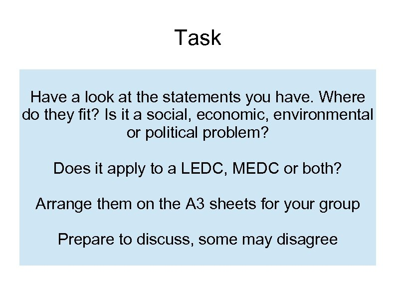 Task Have a look at the statements you have. Where do they fit? Is