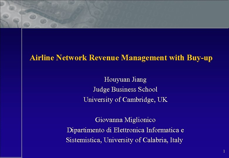 Airline Network Revenue Management with Buy-up Houyuan Jiang Judge Business School University of Cambridge,