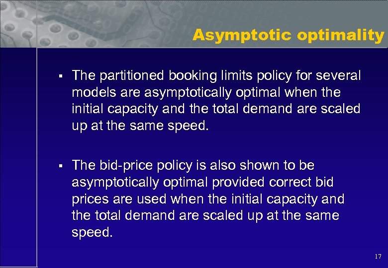 Asymptotic optimality § The partitioned booking limits policy for several models are asymptotically optimal