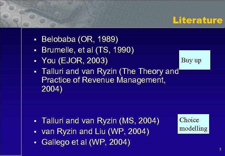 Literature § § § § Belobaba (OR, 1989) Brumelle, et al (TS, 1990) Buy