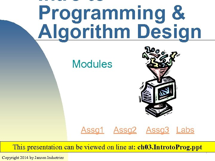 Intro to Programming & Algorithm Design Modules Assg 1 Assg 2 Assg 3 Labs
