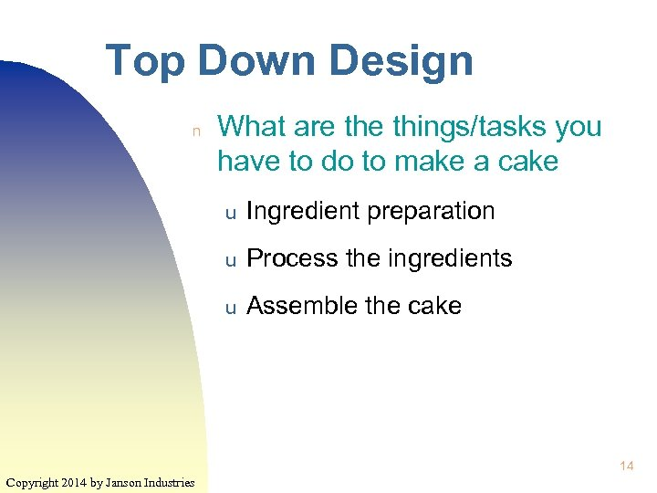 Top Down Design n What are things/tasks you have to do to make a