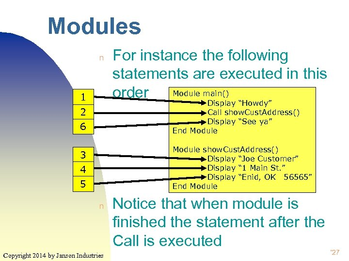 Modules n 1 For instance the following statements are executed in this Module main()