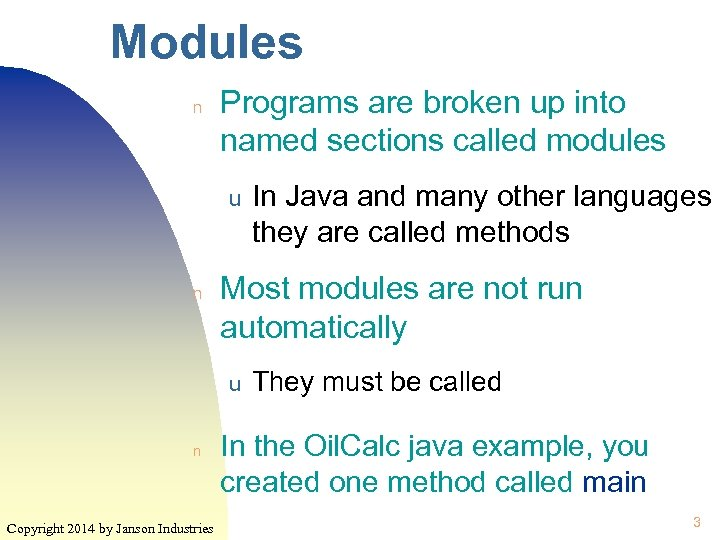 Modules n Programs are broken up into named sections called modules u n Most