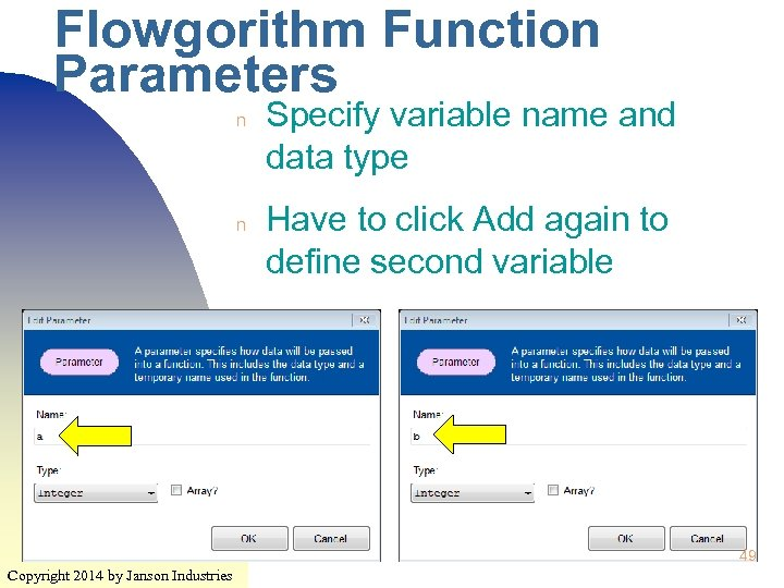 Flowgorithm Function Parameters n n Specify variable name and data type Have to click