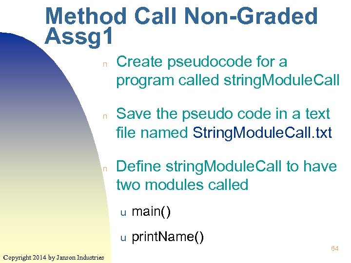 Method Call Non-Graded Assg 1 n n n Create pseudocode for a program called