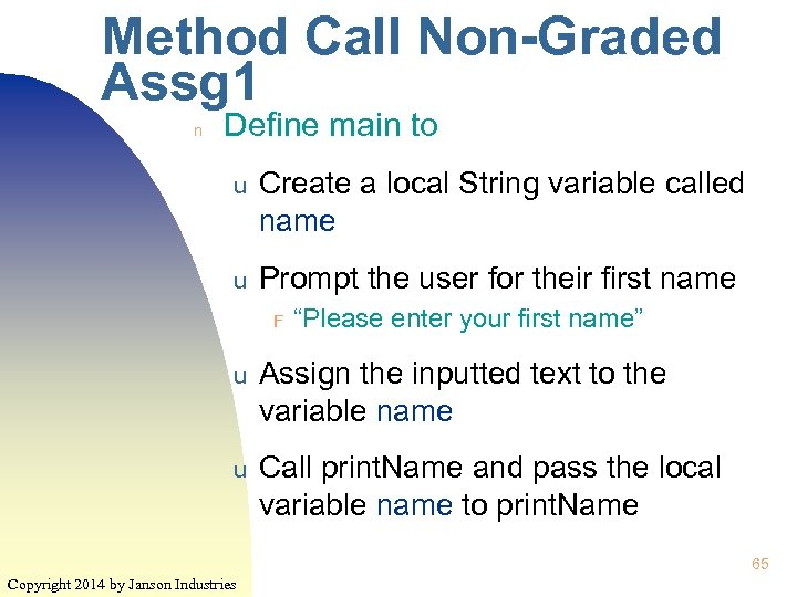 Method Call Non-Graded Assg 1 n Define main to u Create a local String