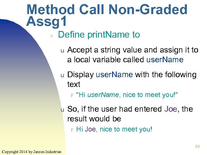 Method Call Non-Graded Assg 1 n Define print. Name to u Accept a string