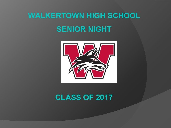 WALKERTOWN HIGH SCHOOL SENIOR NIGHT CLASS OF 2017