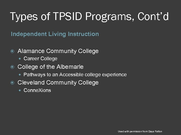 Types of TPSID Programs, Cont'd Independent Living Instruction Alamance Community College Career College of
