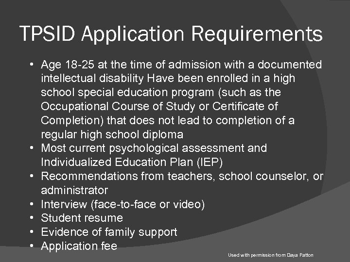 TPSID Application Requirements • Age 18 -25 at the time of admission with a