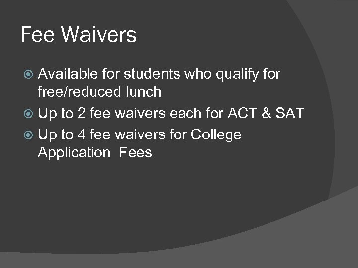 Fee Waivers Available for students who qualify for free/reduced lunch Up to 2 fee