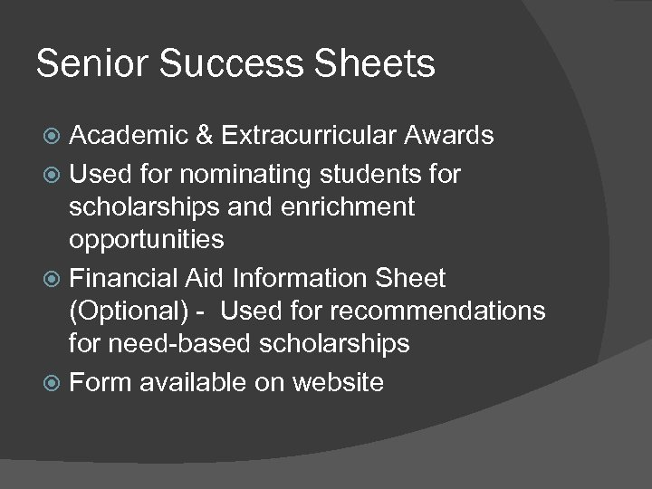 Senior Success Sheets Academic & Extracurricular Awards Used for nominating students for scholarships and