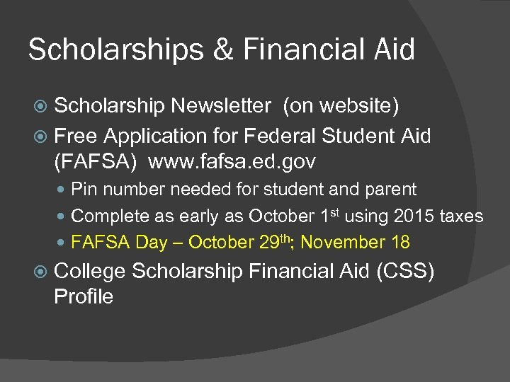 Scholarships & Financial Aid Scholarship Newsletter (on website) Free Application for Federal Student Aid