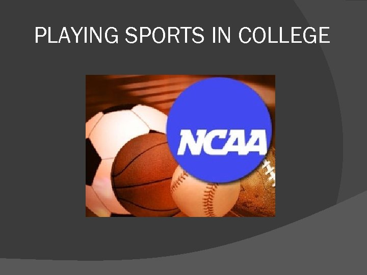 PLAYING SPORTS IN COLLEGE