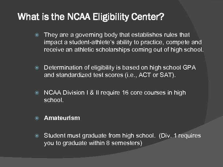 What is the NCAA Eligibility Center? They are a governing body that establishes rules