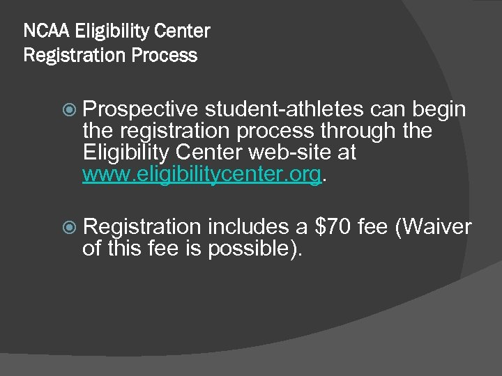 NCAA Eligibility Center Registration Process Prospective student-athletes can begin the registration process through the