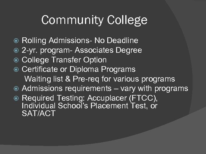 Community College Rolling Admissions- No Deadline 2 -yr. program- Associates Degree College Transfer Option