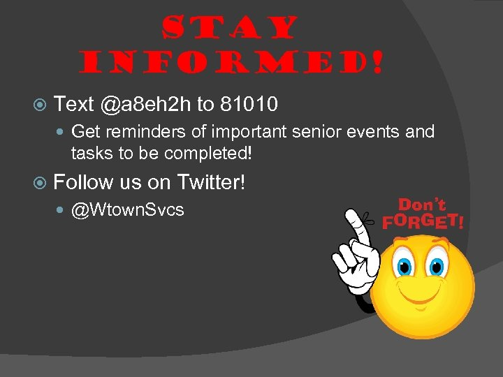 Stay informed! Text @a 8 eh 2 h to 81010 Get reminders of important